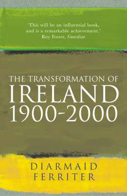 Cover of The Transformation of Ireland 1900-2000 - Diarmaid Ferriter - 9781861974433