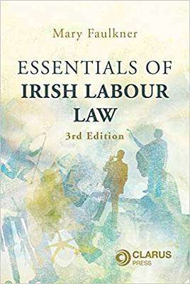 Cover of Essentials of Irish Labour Law: 3rd Edition - Mary Faulkner - 9781905536955