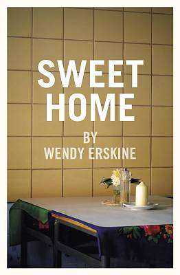 Cover of Sweet Home - Wendy Erskine - 9781906539818