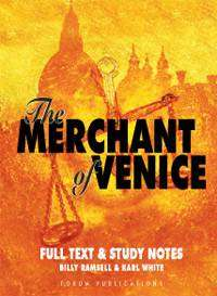 Cover of The Merchant Of Venice Full Text & Study Notes - Billy Ramsell & Karl White - 9781906565091