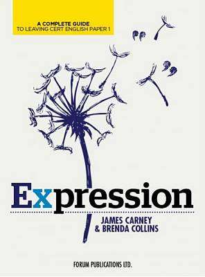 Cover of Expression Leaving Certificate English Paper 1 - James Carney Brenda Collins - 9781906565237