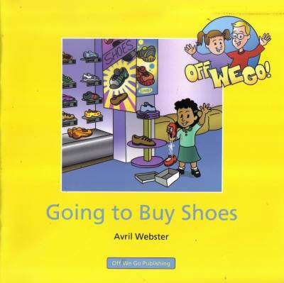 Cover of Going To Buy Shoes : Off We Go Series - Avril Webster - 9781906583088