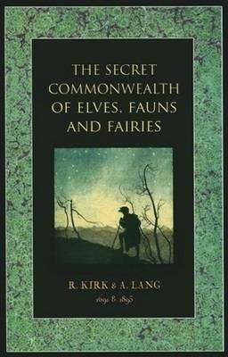 Cover of The Secret Commonwealth of Elves, Fauns and Fairies - Andrew S. Lang - 9781906621315