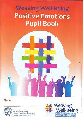 Cover of Weaving Well-being 3rd Class Positive Emotions Pupil Book - 9781906926472