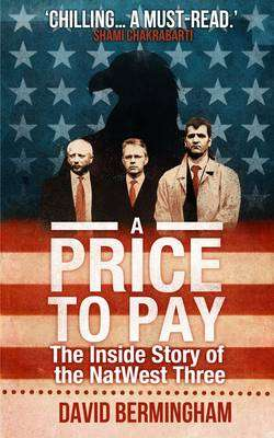 Cover of A Price to Pay: The Inside Story of the NatWest Three - David Bermingham - 9781908096197