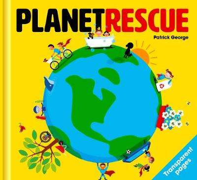 Cover of Planet Rescue - Patrick George - 9781908473158