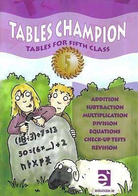 Cover of Tables Champion Tables 5th Class - Donna Garvin - 9781908507273
