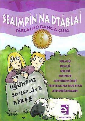 Cover of Seaimpin Na Dtablai 5 - Tablai do Rang a Cuig - Educate.ie - 9781908507365
