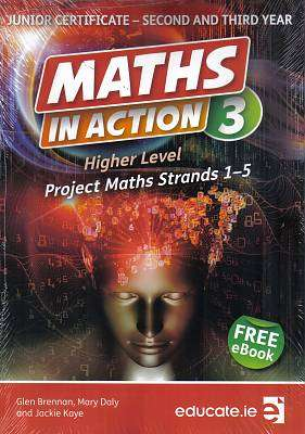 Cover of Maths in Action 3 Junior Certificate Higher Level - Mary Daly and Jackie Kaye Glen Brennan - 9781909376984