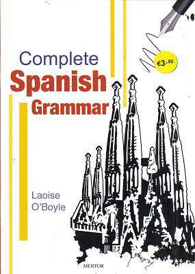 Cover of Complete Spanish Grammar - Laoise O'Boyle - 9781909417212