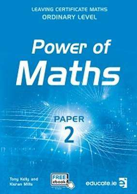 Cover of Power of Maths Paper 2 Ordinary Level - Tony Kelly & Kieran Mills - 9781910052952