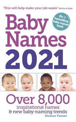 Cover of Baby Names 2021 - Eleanor Turner - 9781910336625