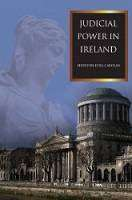 Cover of Judicial Power in Ireland - Carolan - 9781910393192