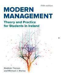 Cover of Modern Management: Theory And Practice For Students In Ireland 5th ed - Siobhan Tiernan - 9781910393277