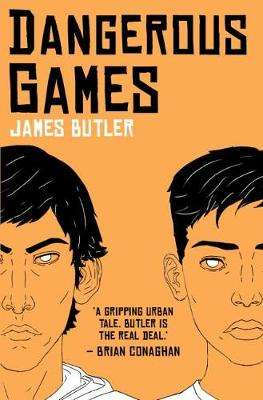 Cover of Dangerous Games - James Butler - 9781910411919