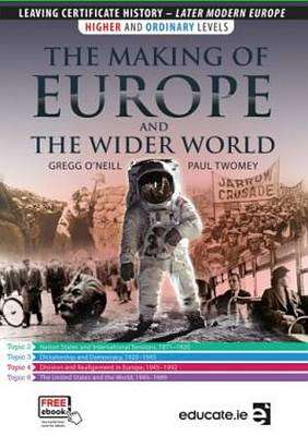Cover of The Making of Europe and the Wider World - Gregg O Neil & Paul Twomey - 9781910468531