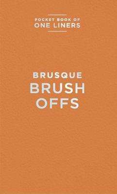 Cover of Brusque Brush Offs - 9781910562932