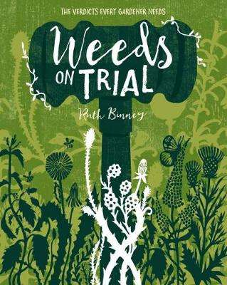 Cover of Weeds on Trial - Ruth Binney - 9781910821275