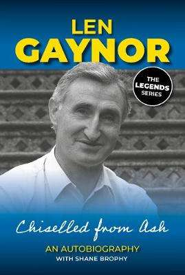 Cover of Chiselled From Ash An Autobiography - Len Gaynor - 9781910827208