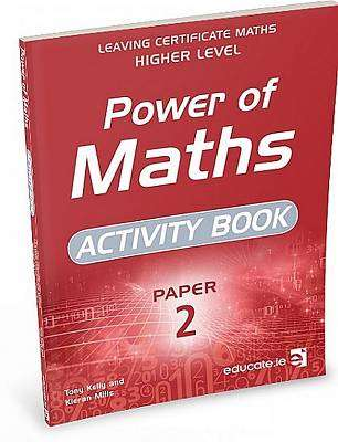 Cover of Power of Maths Paper 2 ACTIVITY BOOK Higher Level - Tony Kelly & Kieran Mills - 9781910936658