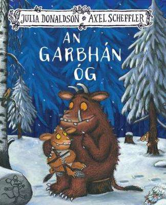 Cover of An Garbhán Óg (The Gruffalo's Child) - Julia Donaldson - 9781910945650