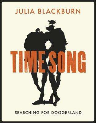 Cover of Time Song: Searching for Doggerland - Julia Blackburn - 9781911214205