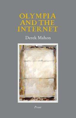 Cover of Olympia and the Internet - Derek Mahon - 9781911337102