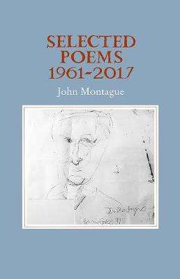 Cover of Selected Poems 1961-2017 - John Montague - 9781911337751