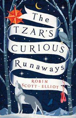 Cover of The Tzar's Curious Runaways - Robin Scott-Elliot - 9781911427131