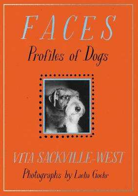 Cover of Faces: Profiles of Dogs - Vita Sackville-West - 9781911547464