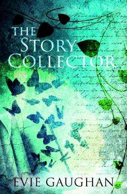 Cover of The Story Collector - Evie Gaughan - 9781911583608
