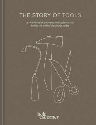 Cover of The Story of Tools - Corner, Hole & - 9781911595700
