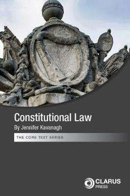 Cover of Constitutional Law in Ireland - Jennifer Kavanagh - 9781911611066