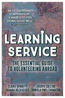 Cover of Learning Service: The essential guide to volunteering abroad - Claire Bennett - 9781912157068