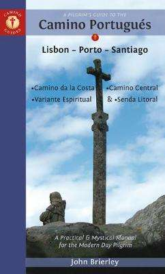 Cover of A Pilgrim's Guide to the Camino Portugues - John Brierley - 9781912216062