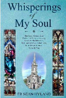 Cover of Whisperings of My Soul - Fr. Sean Hyland - 9781912328260