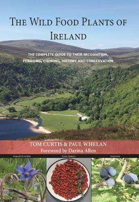 Cover of The Wild Food Plants of Ireland - Tom Curtis - 9781912328475