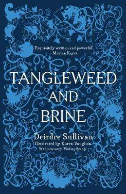 Cover of Tangleweed and Brine - Deirdre Sullivan - 9781912417117