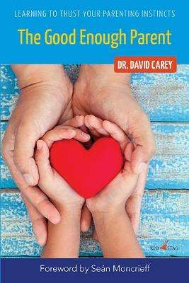 Cover of The Good-Enough Parent - David Carey - 9781912514342