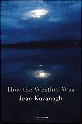Cover of How the Weather Was - Jean Kavanagh - 9781912561551