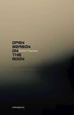 Cover of Open Season on the Moon - Patrick Chapman - 9781912561568