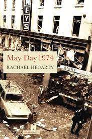 Cover of May Day 1974 - Rachael Hegarty - 9781912561629