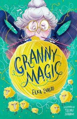 Cover of Granny Magic - Elka Evalds - 9781912626199