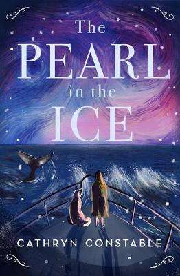 Cover of The Pearl in the Ice - Cathryn Constable - 9781912626519