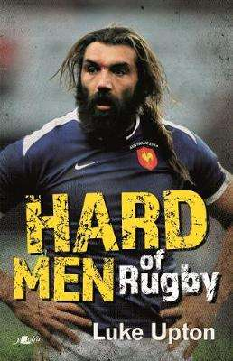 Cover of Hard Men of Rugby - Luke Upton - 9781912631285