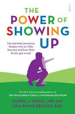 Cover of The Power of Showing Up - Daniel J. Siegel - 9781912854714