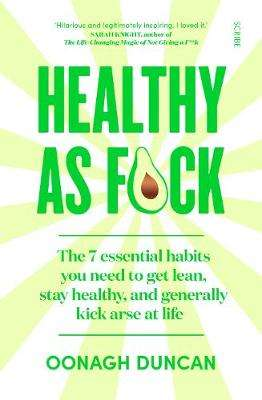 Cover of Healthy As F*ck - Oonagh Duncan - 9781912854844