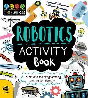 Cover of Robotics Activity Book: Robots and the Programming That Makes Them Go! - Jenny Jacoby - 9781912909070