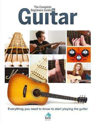 Cover of The Complete Beginners Guide to The Guitar - 9781912918034