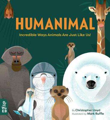 Cover of Humanimal: Incredible Ways Animals Are Just Like Us! - Christopher Lloyd - 9781912920006